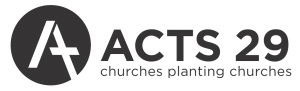 Acts 29 - churches planting churches