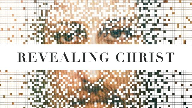 Revealing Christ Sermon Series
