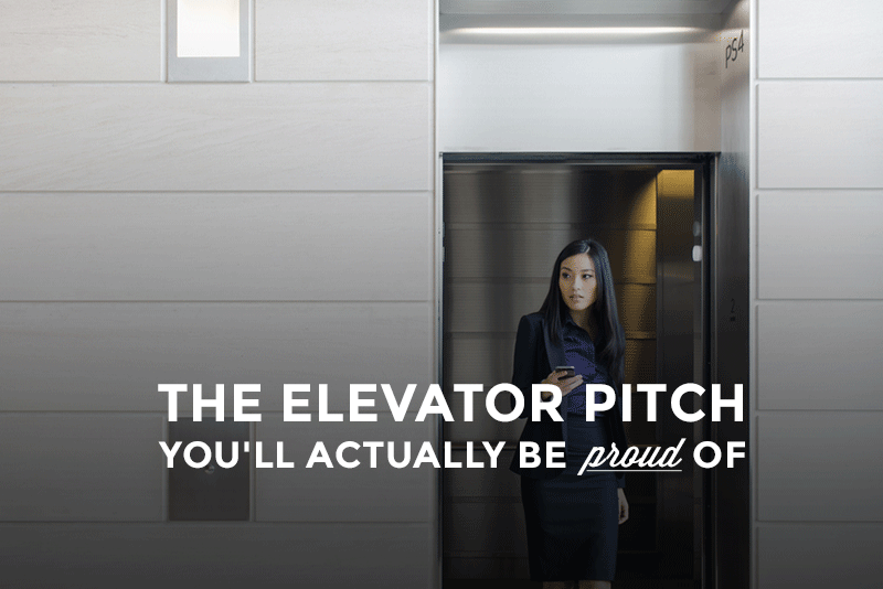 The Elevator Pitch You'll Actually Be Proud Of