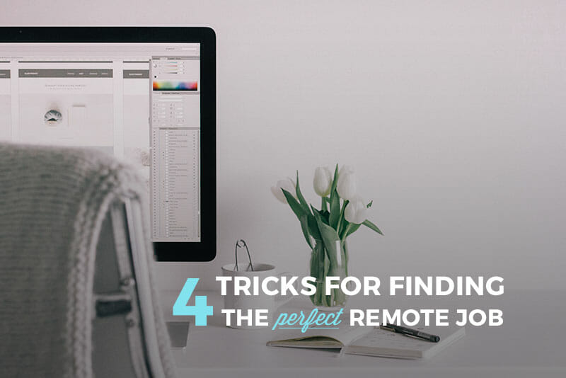 4 Tricks for Finding the Perfect Remote Job