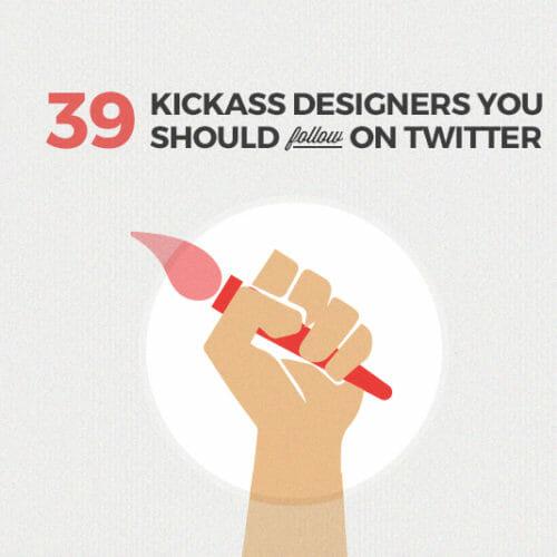 39 Kickass Designers You Should Follow on Twitter