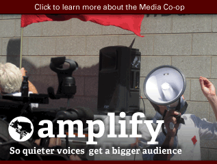 Things the Media Co-op does: Amplify