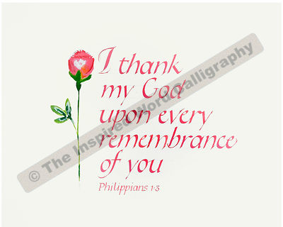 I thank my God upon every rememberance of you… - Philippians 1:3 - in hand lettered calligraphy and hand drawn art - IWC Item:   1170P