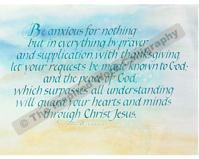 Be anxious for nothing… - Phlippians 4:6-7 - in hand lettered calligraphy and hand drawn art - IWC Item:   1140L