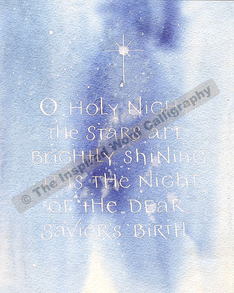 O Holy Night, the stars are brightly shining… - O Holy Night - in hand lettered calligraphy and hand drawn art - IWC Item:  1201P