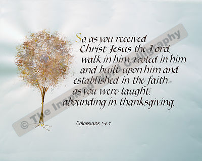 So, as you received Christ Jesus - Colossians 2:6-7 - in hand lettered calligraphy and hand drawn art - IWC Item:   1176L