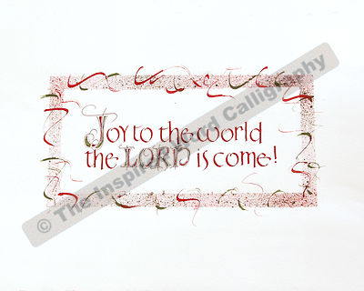 Joy to the world the Lord is come! - Joy to the world - in hand lettered calligraphy and hand drawn art - IWC Item:   1147L
