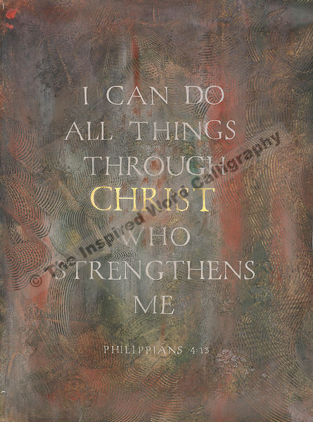 I can do all things through Christ… - Philippians 4:13 - in hand lettered calligraphy and hand drawn art - IWC Item:   1164P