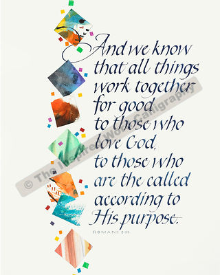 And we know all things work together… - Romans 8:28 - in hand lettered calligraphy and hand drawn art - IWC Item:   1141P