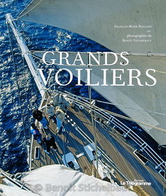 Grands Voiliers - Editions Le Télégramme 2008 - Textes : Dominique Le Brun, Photographies : Benoît Stichelbaut - 140 pages