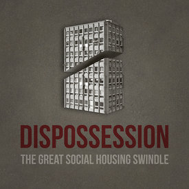 Dispossession: The Great Social Housing Swindle - Extended Trailer Pictures