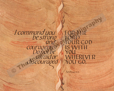 I command you, be strong and courageous… - Joshua 1:9 - in hand lettered calligraphy and hand drawn art - IWC Item:  1102L