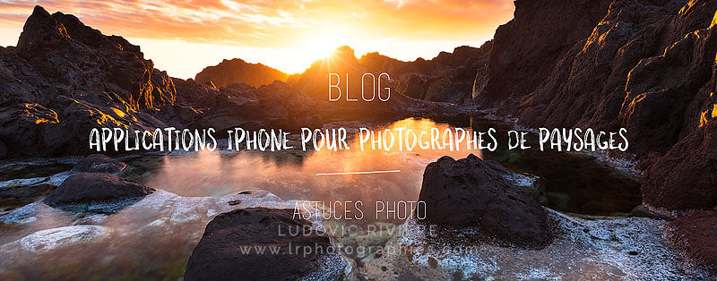 Applications Iphone pour photographes de paysages applications photographies