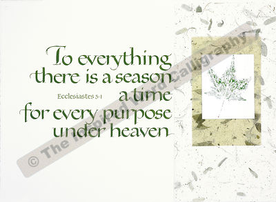 To everything there is a season… - Ecclesiastes 3:1 - in hand lettered calligraphy and hand drawn art - IWC Item:   1160L