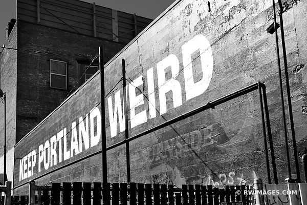 KEEP PORTLAND WEIRD PORTLAND OREGON BLACK AND WHITE