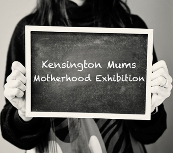 Kensington Mums Motherhood Exhibition