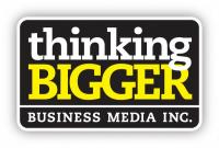 Thinking Bigger Business Media Inc.