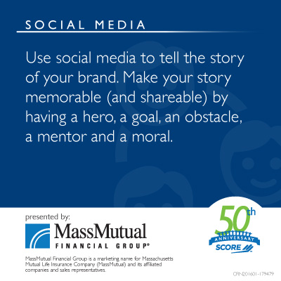 Use social media to tell the story of your brand. Make your story memorable (and shareable) by have a hero, a goal, an obstacle, a mentor and a moral.