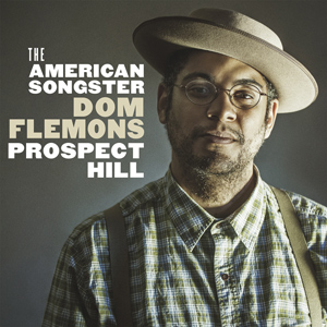 Dom Flemons - Prospect Hill