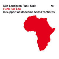 Nils Landgren - Funk For Life