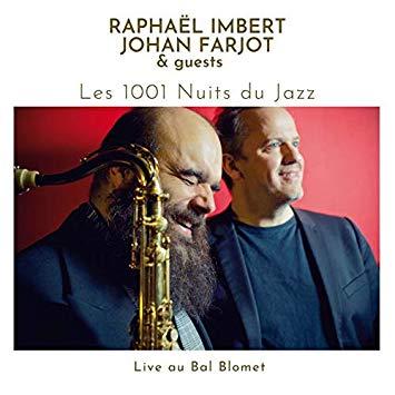Raphaël Imbert - Les 1001 Nuits Du Jazz
