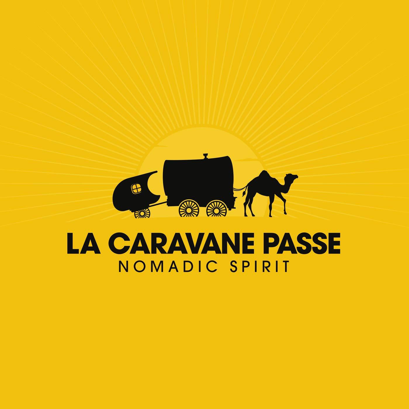 La Caravane Passe - Nomadic Spirit