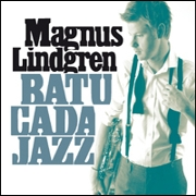 Magnus Lindgren - Batucada Jazz
