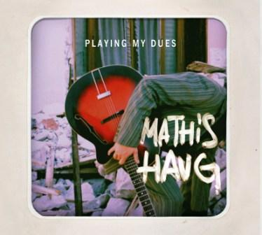 Mathis Haug - Playing my Dues