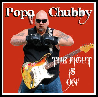 Popa Chubby - The Fight is on