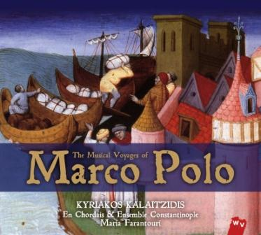 Kyriakos Kalaitzidis/En Chordais - The Musical Voyages of Marco Polo