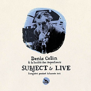 Denis Colin - Subject to Live