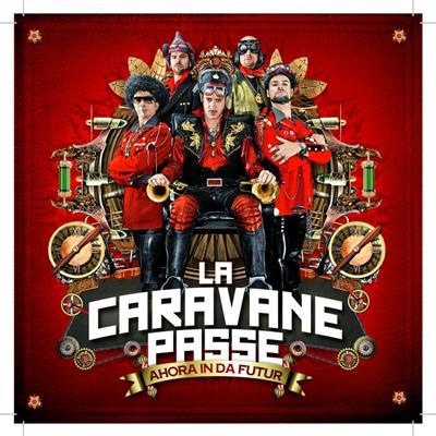 La Caravane Passe - AHORA IN DA FUTUR
