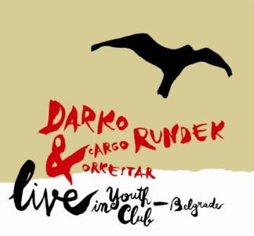 Darko Rundek - Live in Youth Cub - Belgrade
