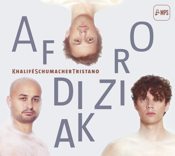 KhaliféSchumacherTristano - Afrodiziak