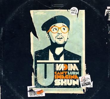 DJ Vadim - U can't lurn imaginashun
