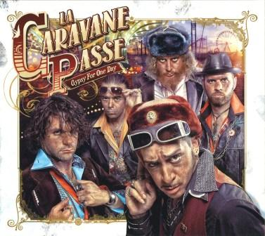 La Caravane Passe - Gypsy For One Day