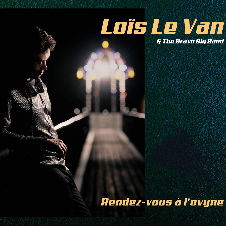 Loïs Le Van - Rendez-vous à l'ovyne