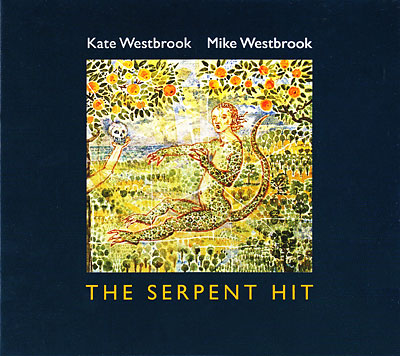 Mike Westbrook - The Serpent Hit