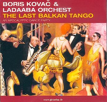 Boris Kovac - The Last Balkan Tango