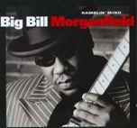 Big Bill Morganfield - Ramblin Mind