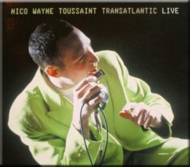 Nico Wayne Toussaint - Transatlantic Live