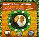 Bantu - Fuji Satisfaction