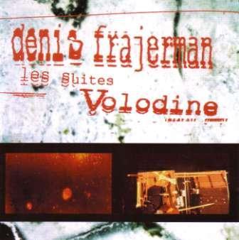 Denis Frajerman - Les Suites Volodine