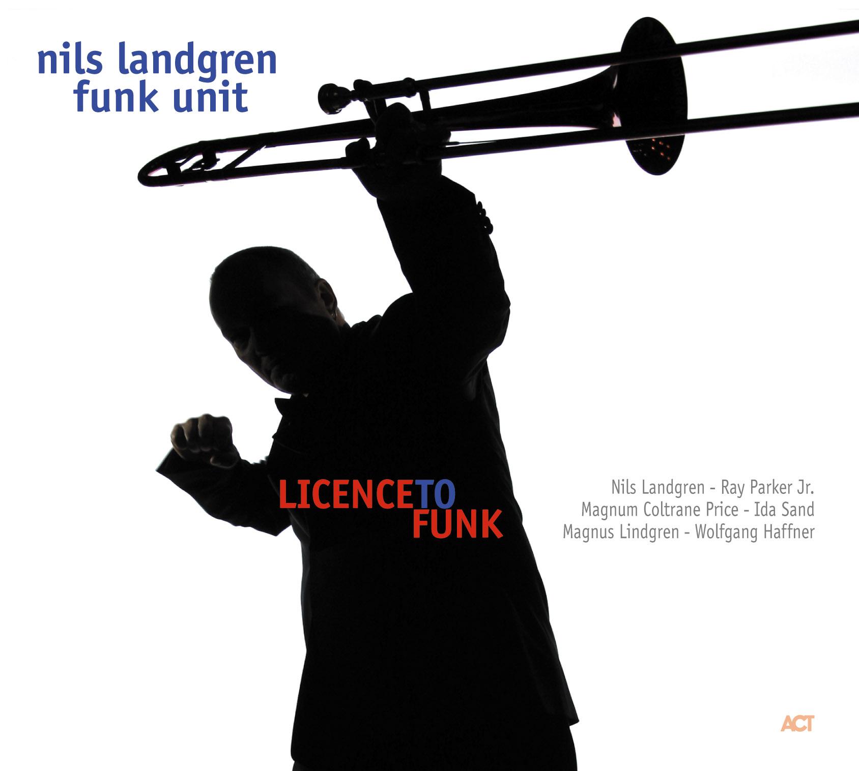 Nils Landgren - Licence To Funk
