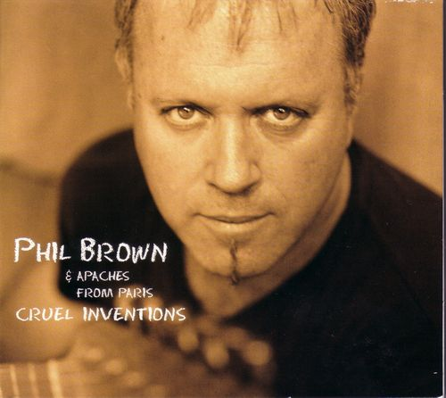 Phil Brown - Cruel Inventions