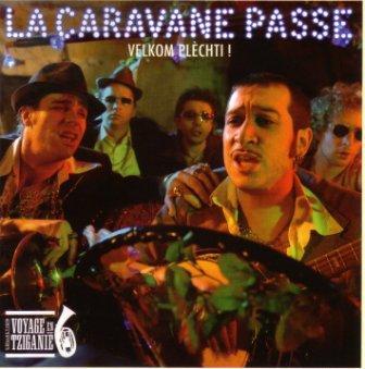 La Caravane Passe - Velkom Plechti