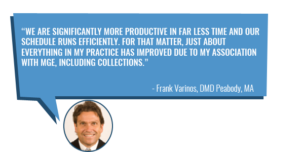 Frank Varinos DMD is significantly more productive - learn how you can too with MGE Management Experts!