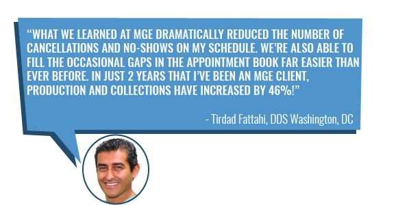 Tirdad Fattahi DDS increased his collections by 46% - learn how you can too with MGE Management Experts!