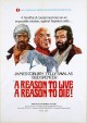 A Reason to Live, A Reason to Die>