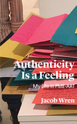 Authenticity is a feeling jacob wren cover 300 dpi